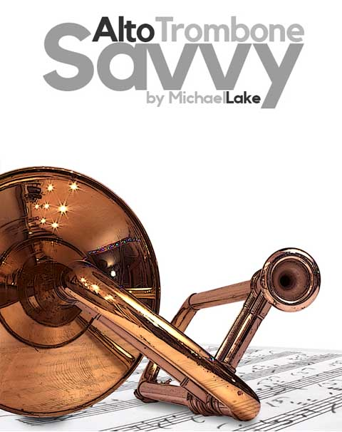 Alto Trombone Savvy by Michael Lake