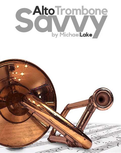 Alto Trombone Savvy by Michael Lake